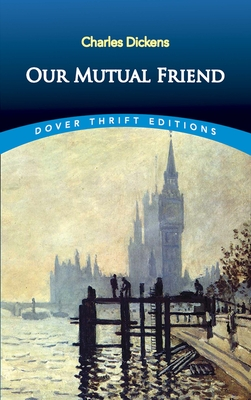 Our Mutual Friend - Dickens