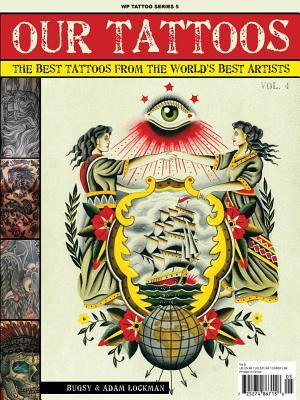 Our Tattoos Volume 4 - Lockman, Adam, and Christensen, Ian