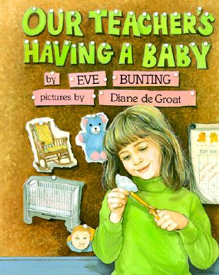 Our Teacher's Having a Baby - Bunting, Eve