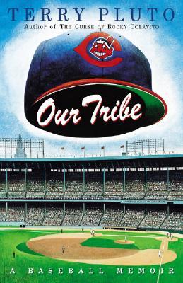 Our Tribe: A Baseball Memoir - Pluto, Terry