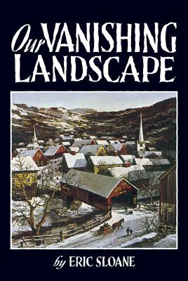 Our Vanishing Landscape - Sloane, Eric