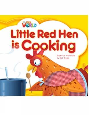 Our World Readers: Little Red Hen is Cooking: British English - Arego, Rob