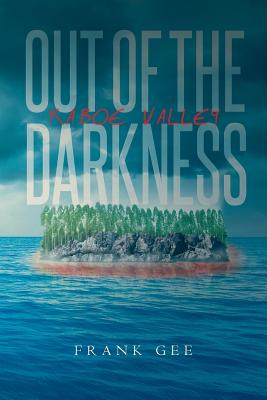 Out of the Darkness: Kaboe Valley - Gee, Frank