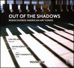 Out of the Shadows: Rediscovered American Art Songs