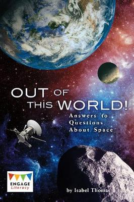 Out of This World!: Answers to Questions About Space - Thomas, Isabel