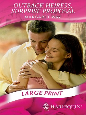 Outback Heiress, Surprise Proposal - Way, Margaret
