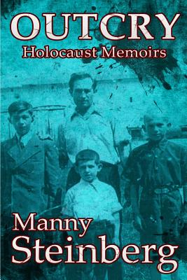 Outcry: Holocaust Memoirs - Steinberg, Manny