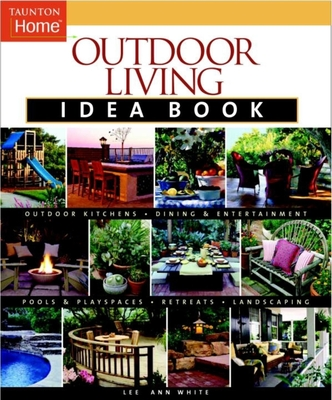 Outdoor Living Idea Book - White, Lee Anne