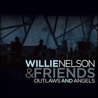 Outlaws and Angels - Willie Nelson