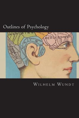 Outlines of Psychology - Wundt, Wilhelm, and Judd, Charles Hubbard (Translated by)