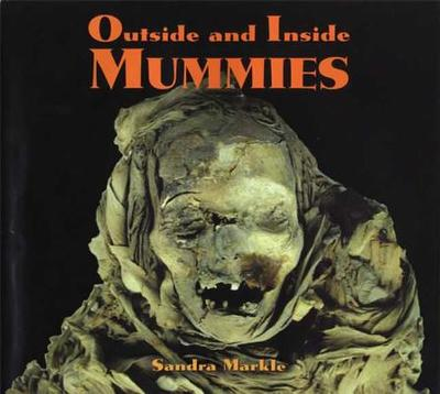 Outside and Inside Mummies - Markle, Sandra