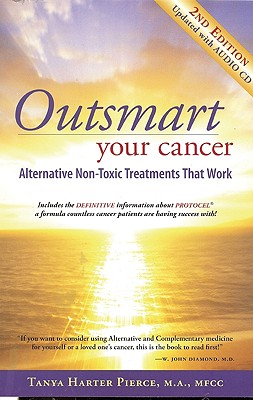 Outsmart Your Cancer: Alternative Non-Toxic Treatments That Work - Pierce, Tanya