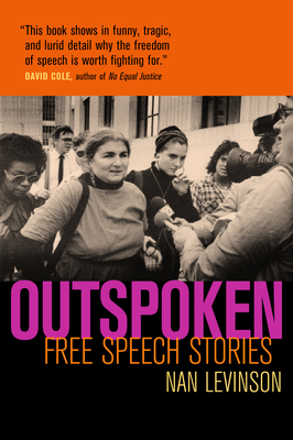 Outspoken: Free Speech Stories - Levinson, Nan