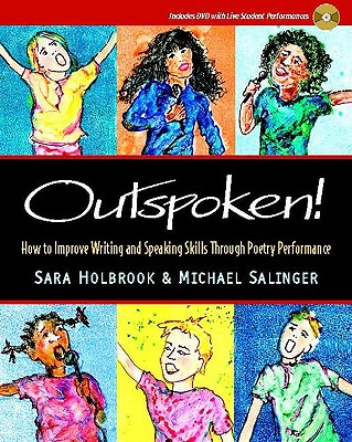Outspoken!: How to Improve Writing and Speaking Skills Through Poetry Performance - Holbrook, Sara, and Salinger, Michael