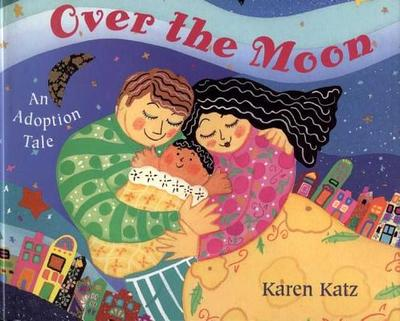 Over the Moon: An Adoption Tale -