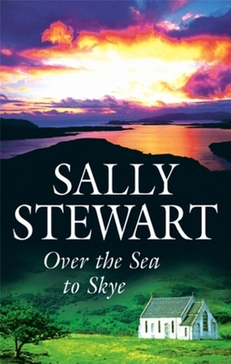 Over the Sea to Skye - Stewart, Sally