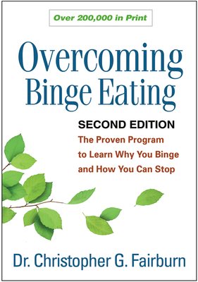 Overcoming Binge Eating: The Proven Program to Learn Why You Binge and How You Can Stop - Fairburn, Christopher G., and Brownell, Kelly D., and Leahy, Robert L.