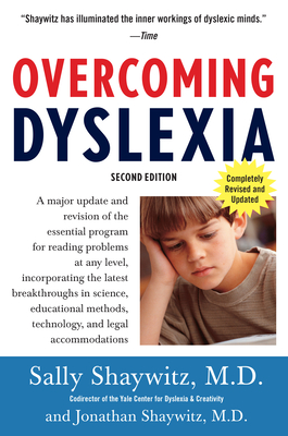Overcoming Dyslexia: A New and Complete Science-Based Program for Reading Problems at Any Level - Shaywitz, Sally