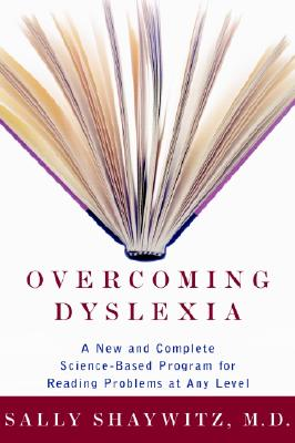 Overcoming Dyslexia: A New and Complete Science-Based Program for Reading Problems Atany Level - Shaywitz, Sally E, M.D.