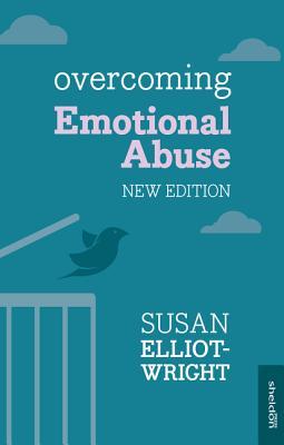 Overcoming Emotional Abuse - Elliot-Wright, Susan