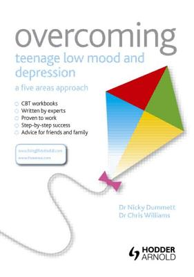Overcoming Teenage Low Mood and Depression: A Five Areas Approach - Dummett, Nicky, and Williams, Christopher