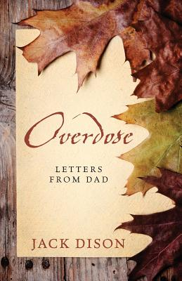 Overdose: Letters from Dad - Dison, Jack