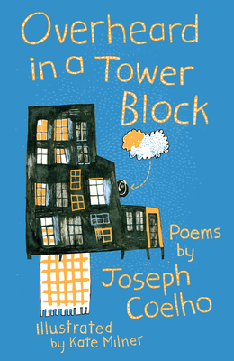 Overheard in a Tower Block: Poems by - Coelho, Joseph