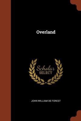 Overland - Forest, John William de