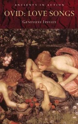 Ovid: Love Songs - Liveley, Genevieve