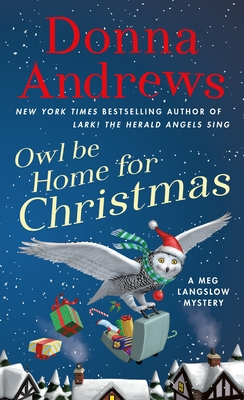 Owl Be Home for Christmas: A Meg Langslow Mystery - Andrews, Donna