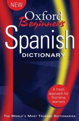 Oxford Beginner's Spanish Dictionary - Oxford University Press (Creator)