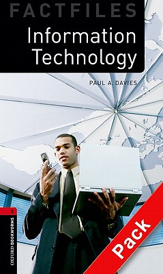 Oxford Bookworms Library Factfiles: Level 3:: Information Technology audio CD pack - Davies, Paul