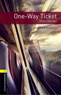 Oxford Bookworms Library: Level 1:: One-Way Ticket - Short Stories - Bassett, Jennifer