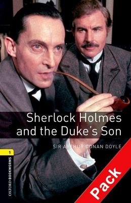 Oxford Bookworms Library: Level 1:: Sherlock Holmes and the Duke's Son audio CD pack - Conan Doyle, Arthur, Sir