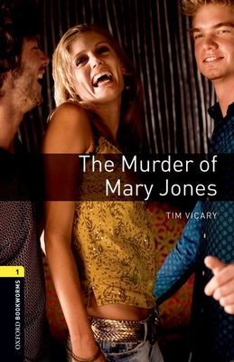 Oxford Bookworms Library: Level 1: The Murder of Mary Jones: Oxford Bookworms Library: Level 1:: The Murder of Mary Jones audio CD pack 400 Headwords - Vicary, Tim