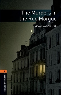 Oxford Bookworms Library: Level 2:: The Murders in the Rue Morgue - Poe, Edgar Allan, and Bassett, Jennifer
