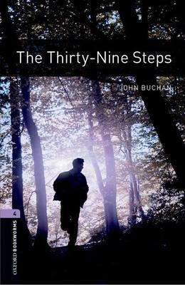 Oxford Bookworms Library: Level 4:: The Thirty-Nine Steps - Buchan, John, and Bullard, Nick