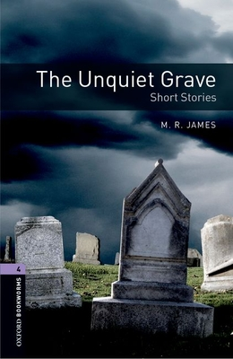 Oxford Bookworms Library: Level 4:: The Unquiet Grave - Short Stories - James, M. R.