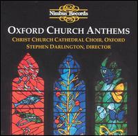 Oxford Church Anthems - Stephen Farr (organ); Christ Church Cathedral Choir, Oxford (choir, chorus)