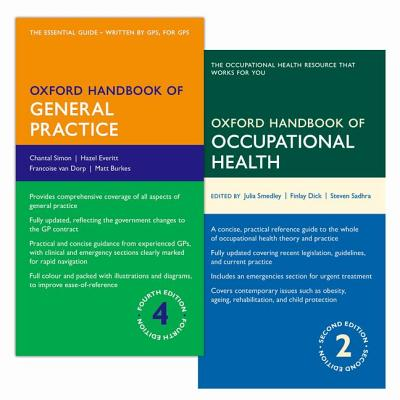Oxford Handbook of General Practice 4e & Oxford Handbook of Occupational Health 2e - Simon, Chantal, and Everitt, Hazel, and Van Dorp, Francoise