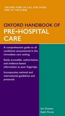 Oxford Handbook of Pre-Hospital Care - Greaves, Ian