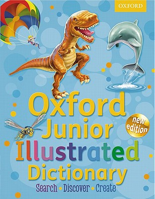 Oxford Junior Illustrated Dictionary 2011 - Oxford Dictionaries