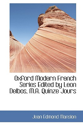 Oxford Modern French Series Edited by Leon Delbos, M.A. Quinze Jours - Mansion, Jean Edmond