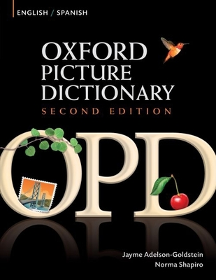 Oxford Picture Dictionary: English/Spanish, Ingles/Espanol - Adelson-Goldstein, Jayme, and Shapiro, Norma