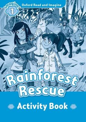 Oxford Read and Imagine: Level 1:: Rainforest Rescue activity book - Shipton, Paul