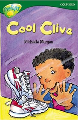 Oxford Reading Tree: Level 12: Treetops Stories: Cool Clive - Gates, Susan, and Bear, Carolyn, and Morgan, Michaela