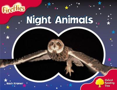 Oxford Reading Tree: Level 4: Fireflies: Night Animals - Kramer, Nash, and Page, Thelma, and Miles, Liz