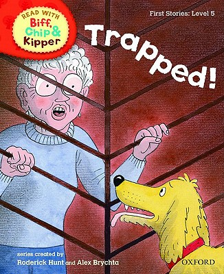 Oxford Reading Tree Read with Biff, Chip, and Kipper: First Stories: Level 5: Trapped! - Hunt, Roderick