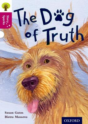 Oxford Reading Tree Story Sparks: Oxford Level 10: The Dog of Truth - Gates, Susan, and Gamble, Nikki (Series edited by)