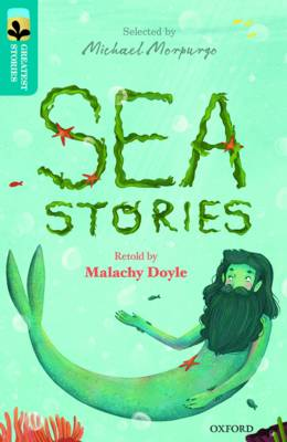 Oxford Reading Tree TreeTops Greatest Stories: Oxford Level 9: Sea Stories - Doyle, Malachy, and Morpurgo, Michael (Series edited by), and Reynolds, Kimberley (Series edited by)